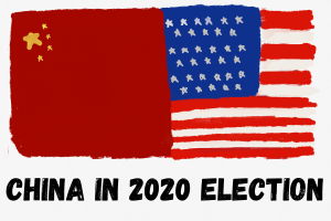Trump vs. Biden: China in the 2020 Presidential Election