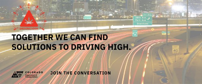 A Colorado billboard campaign for driving high encourages citizens to join the conversation and prevent marijuana users from driving under the influence.